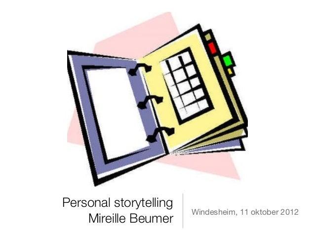 Personal storytelling                        Windesheim, 11 oktober 2012    Mireille Beumer