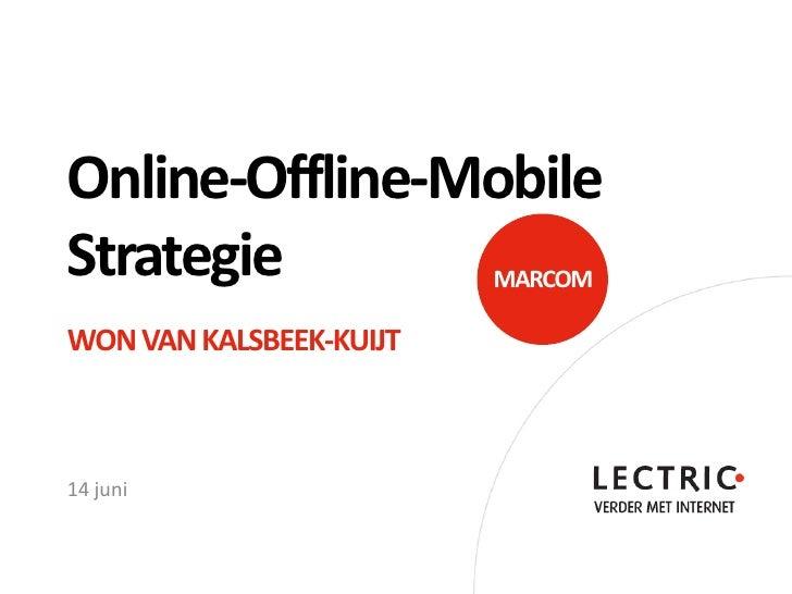 Online-Offline-MobileStrategie                MARCOMWON VAN KALSBEEK-KUIJT14 juni