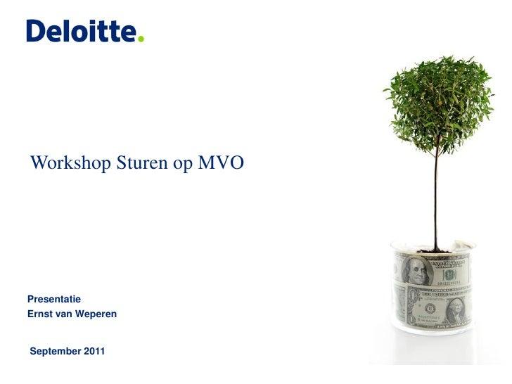 Presentatie workshop 2 CSR Managers Meeting (29/9/2011): sturen op mvo