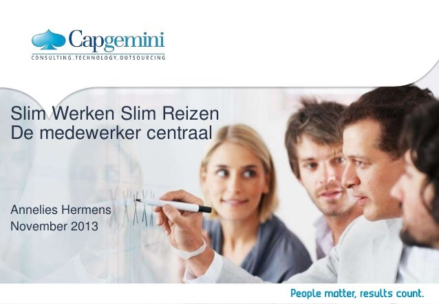 Slim Werken Slim Reizen De medewerker centraal  Annelies Hermens November 2013