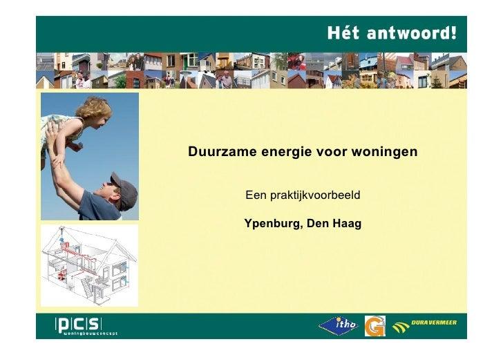 Duurzame energie voor woningen         Een praktijkvoorbeeld         Ypenburg, Den Haag
