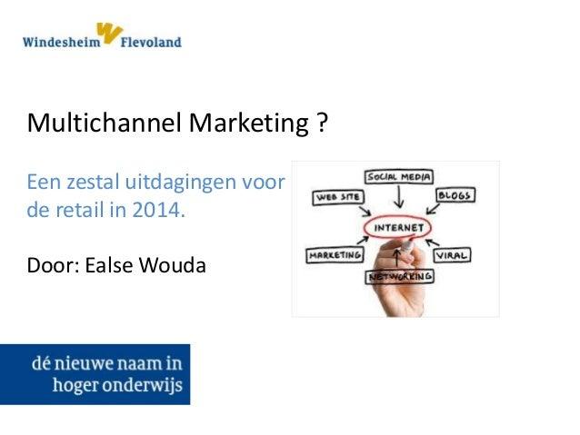 Presentatie zes uitdagingen voor de retail in 2014
