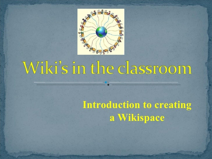 Introduction to creating a Wikispace