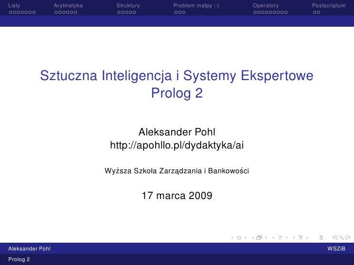 Listy             Arytmetyka      Struktury        Problem małpy :-)      Operatory   Postscriptum                Sztuczna...