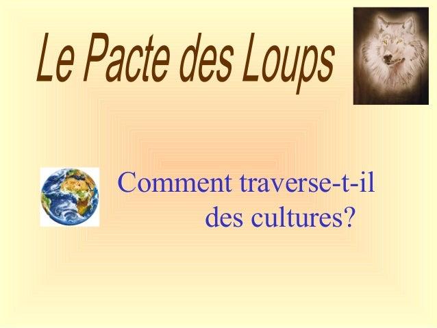 Comment traverse-t-il des cultures?