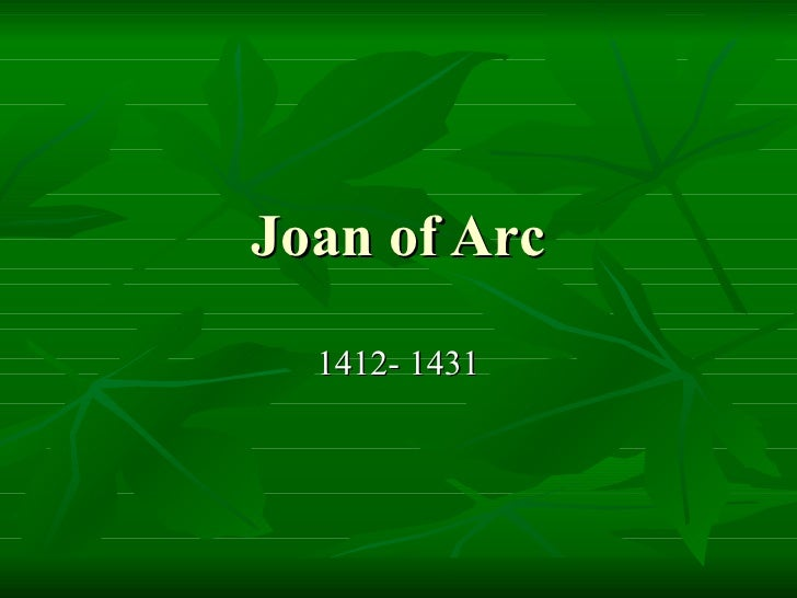 Joan of Arc 1412- 1431