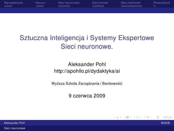 Wprowadzenie      Neuron      Sieci neuronowe    Sieci liniowe    Sieci nieliniowe   Postscriptum                Sztuczna ...