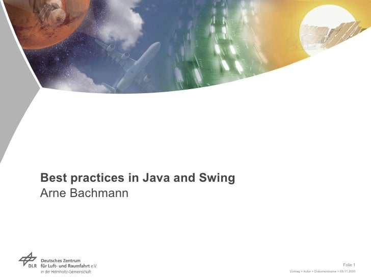 Best practices in Java and Swing Arne Bachmann                                                                          Fo...