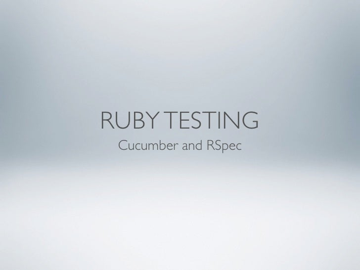 RUBY TESTING  Cucumber and RSpec