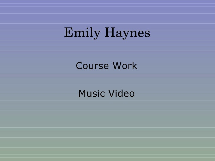 Emily Haynes Course Work Music Video