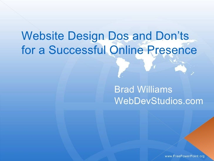 Website Design Dos and Don'ts  for a Successful Online Presence Brad Williams WebDevStudios.com