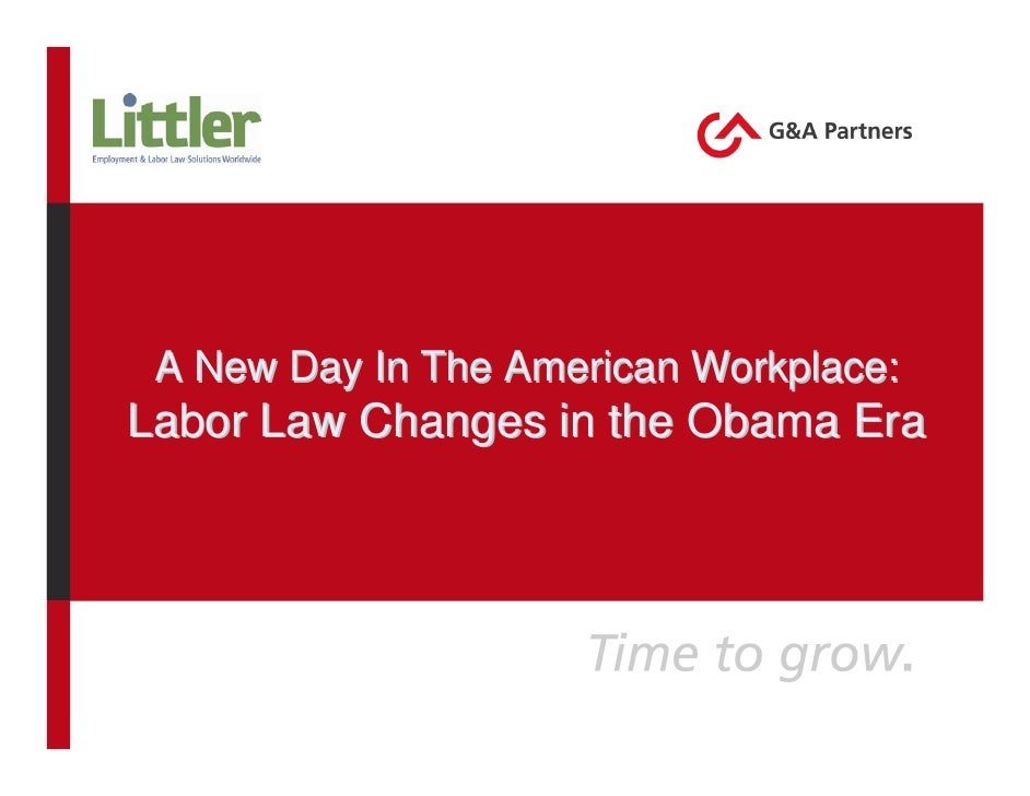 A New Day In The American Workplace: Labor Law Changes in the Obama Era