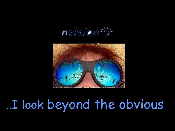 Beyond the obvious - nvision.in