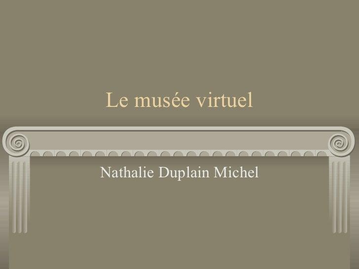 Le musée virtuel Nathalie Duplain Michel