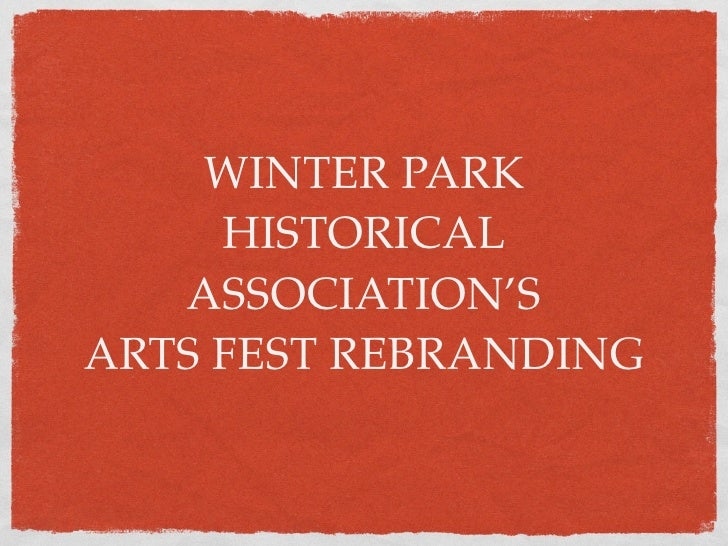 WINTER PARK      HISTORICAL    ASSOCIATION'S ARTS FEST REBRANDING