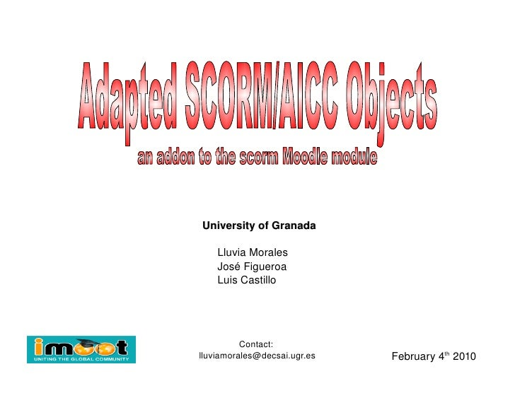 University of Granada Lluvia Morales José Figueroa Luis Castillo February 4 th  2010 Contact:  [email_address] Adapted SCO...