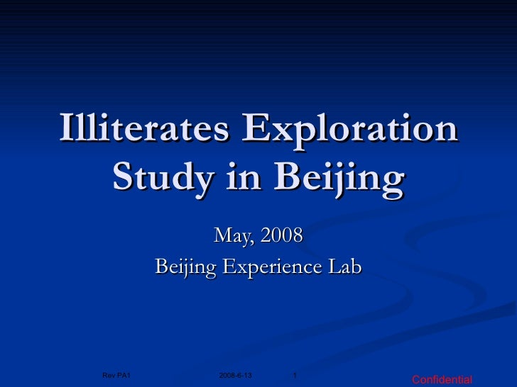 Illiterates Exploration Study in Beijing May, 2008 Beijing Experience Lab