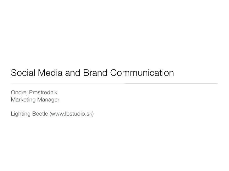 Social Media and Brand Communication