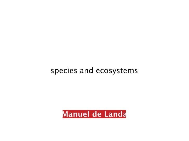 Manuel de Landa: species and ecosystems
