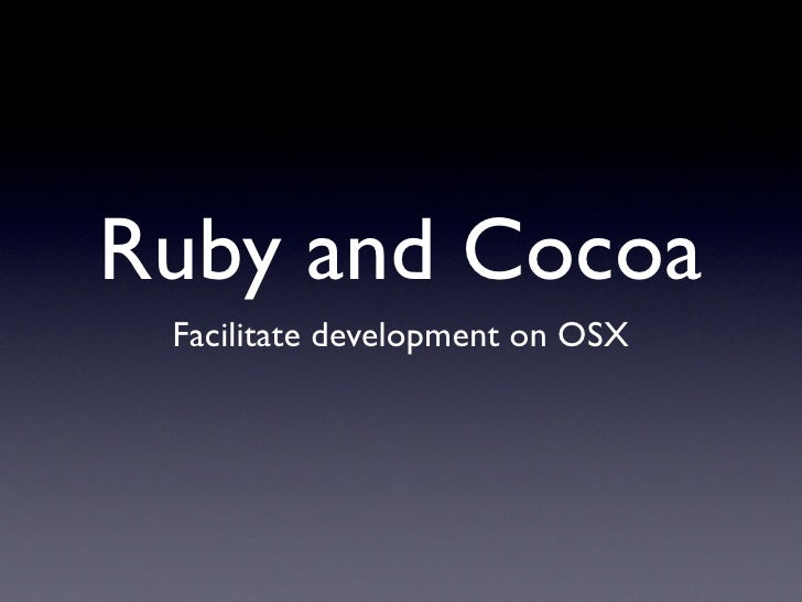Ruby and Cocoa  Facilitate development on OSX