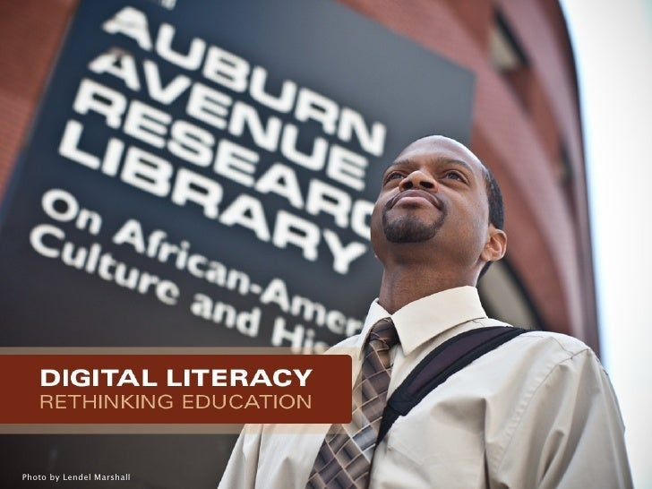 Digital Literacy: Rethinking Education