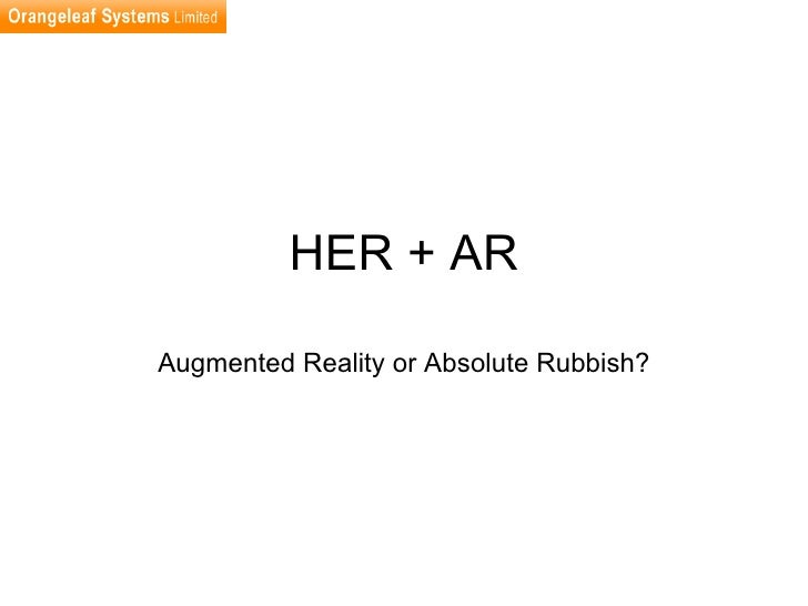 HER + AR Augmented Reality or Absolute Rubbish?