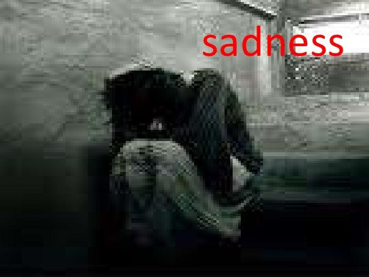 sadness<br />