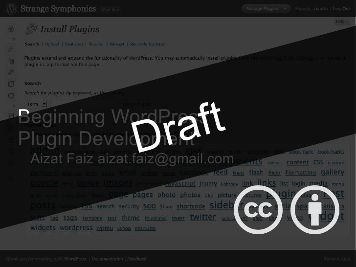 Beginning WordPress Plugin Development Aizat Faiz aizat.faiz@gmail.com