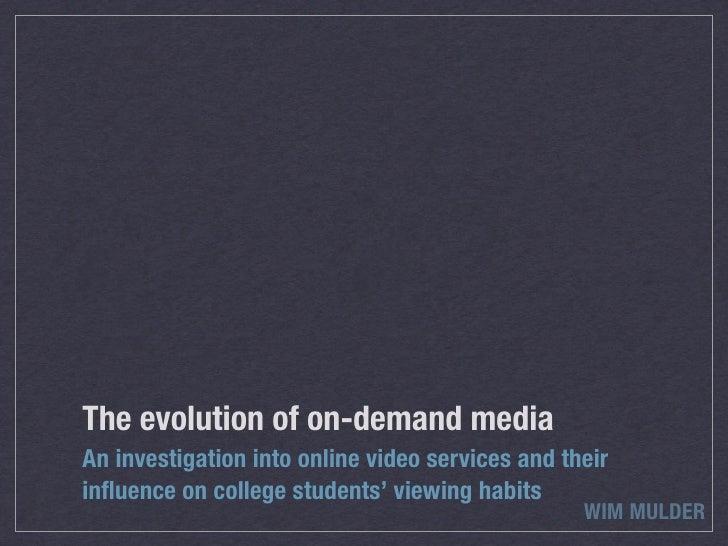 The Evolution of On-Demand Media
