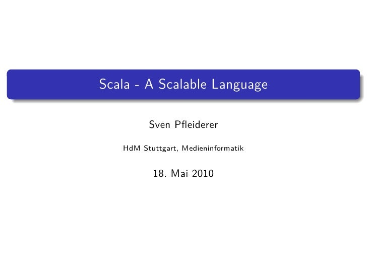 Scala - A Scalable Language
