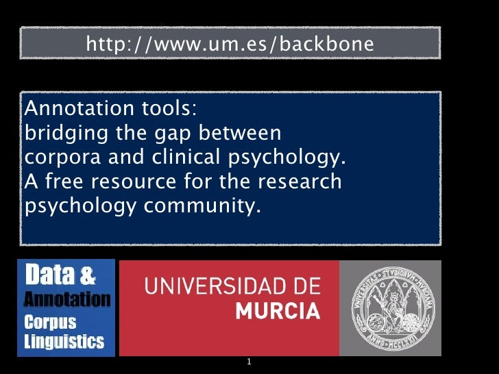 http://www.um.es/backbone   Annotation tools: bridging the gap between corpora and clinical psychology. A free resource fo...