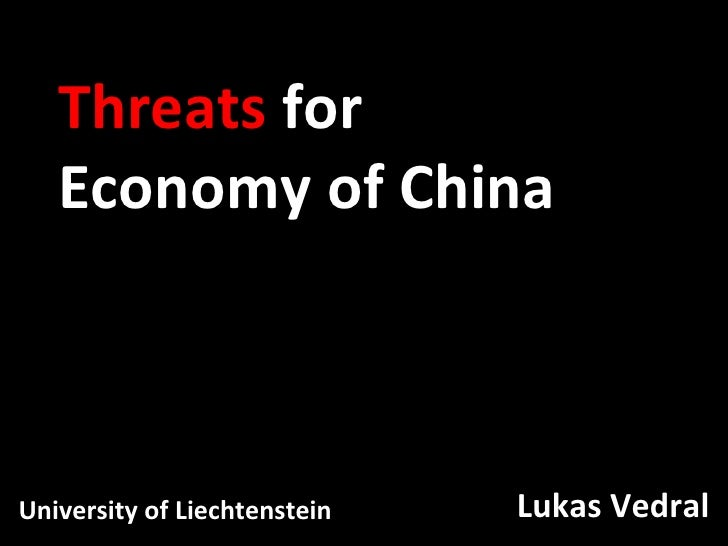 Lukas Vedral Threats  for Economy of China University of Liechtenstein