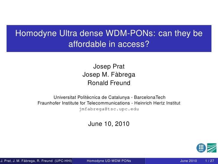 Homodyne Ultra dense WDM-PONs: can they be                    affordable in access?                                       ...
