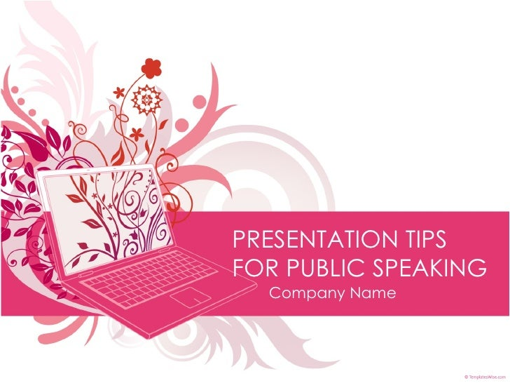 PRESENTATION TIPS FOR PUBLIC SPEAKING Company Name