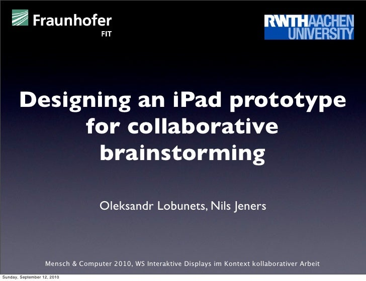 Designing an iPad prototype             for collaborative              brainstorming                                    Ol...