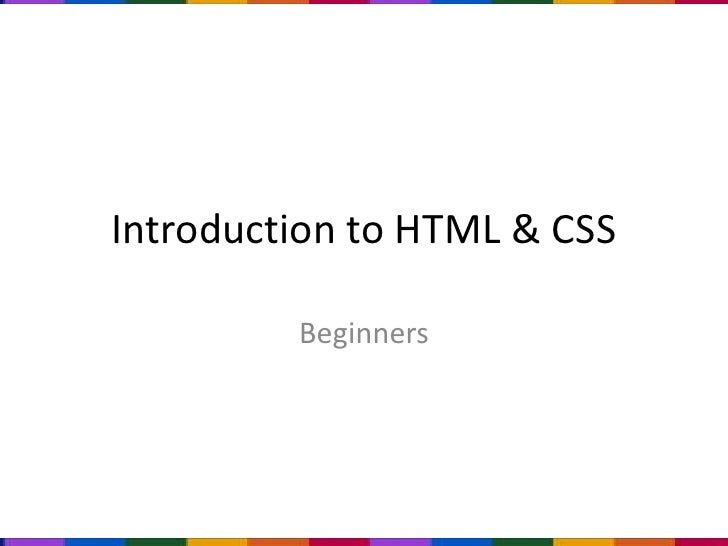 Introduction to HTML & CSS<br />Beginners<br />