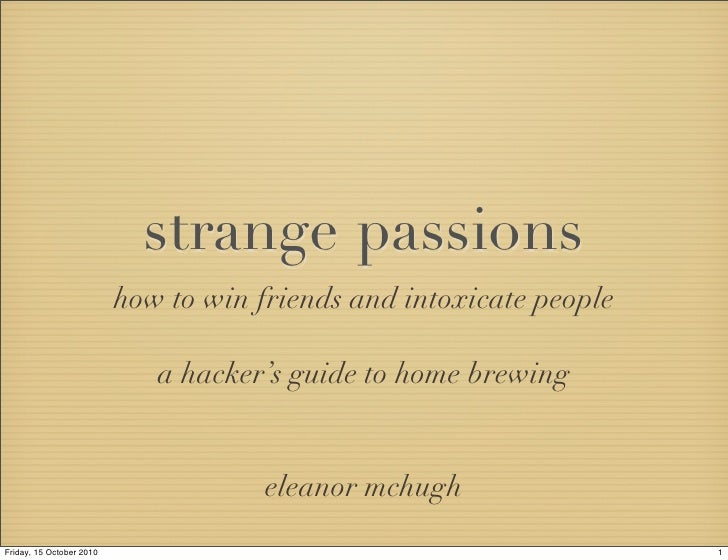 strange passions                           how to win friends and intoxicate people                               a hacker...