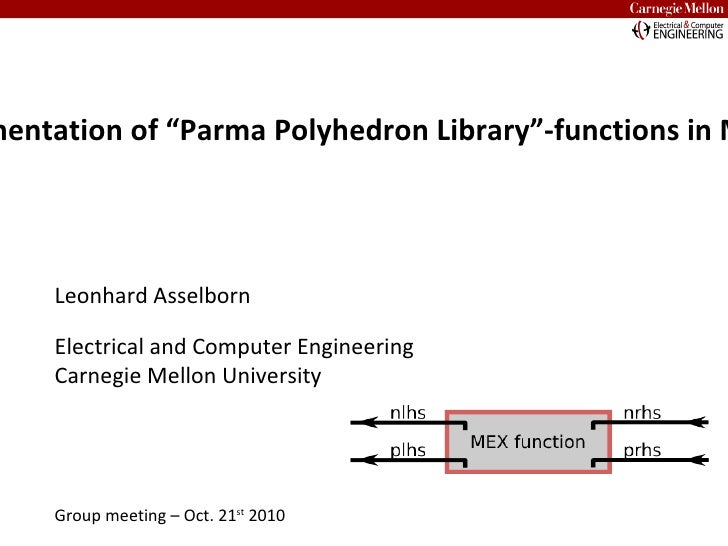 """<ul>Implementation of """"Parma Polyhedron Library""""-functions in MATLAB </ul><ul>Leonhard Asselborn Electrical and Computer E..."""