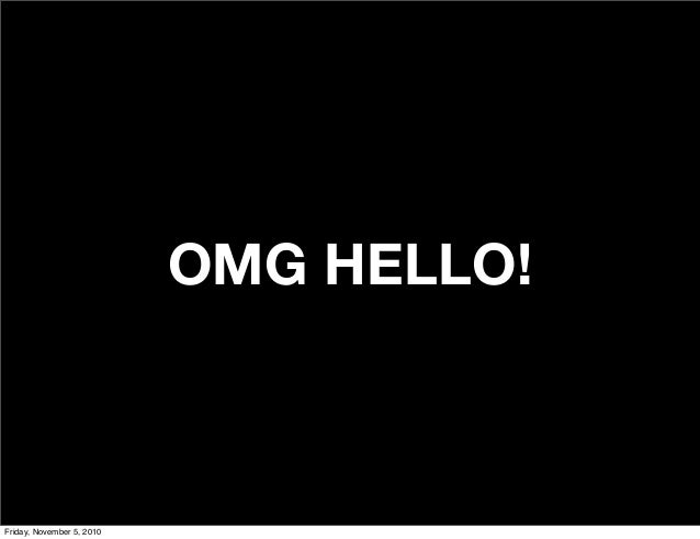 OMG HELLO! Friday, November 5, 2010