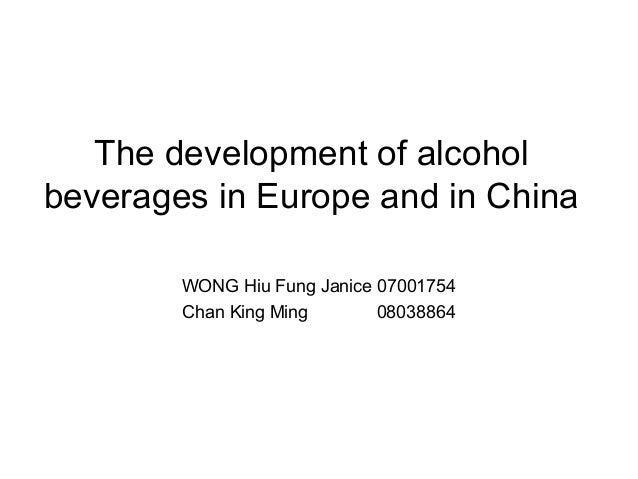 The development of alcohol beverages in Europe and in China