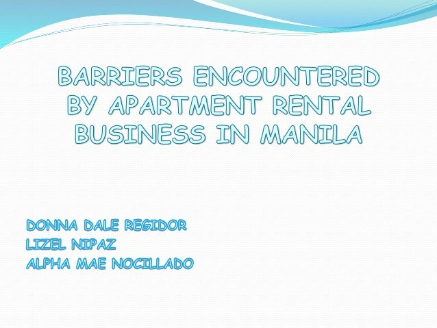 BARRIERS ENCOUNTERED BY APARTMENT RENTAL BUSINESS in manila
