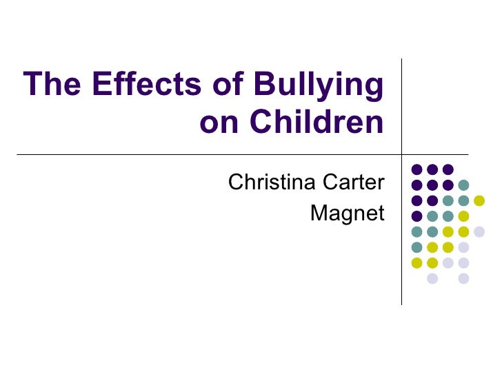 period 6-christina carter-the effects of bullying on children