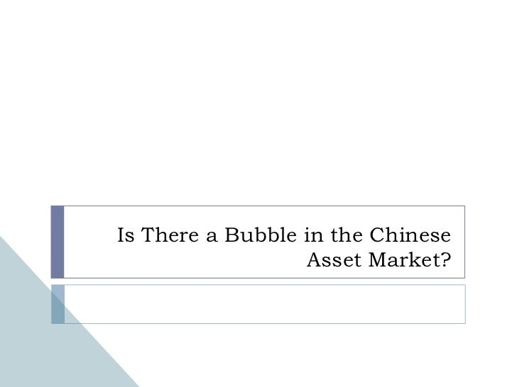 Is There a Bubble in the Chinese Asset Market?<br />
