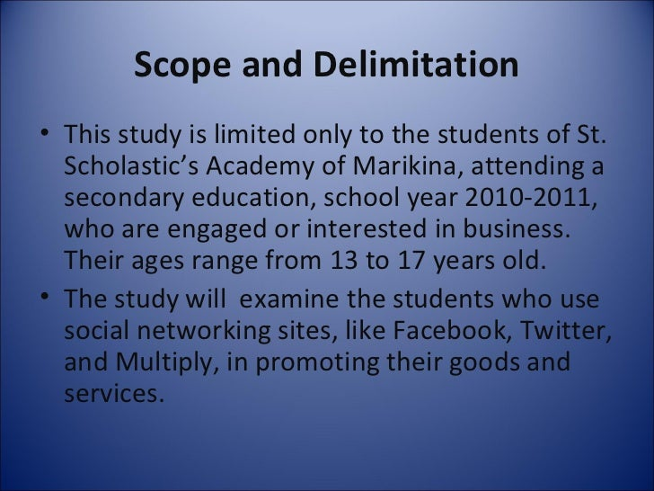 scope and delimitation essay Scope and delimitation of the study the study is descriptive in nature and focused on early graders belonging to low-families as identified by the national.