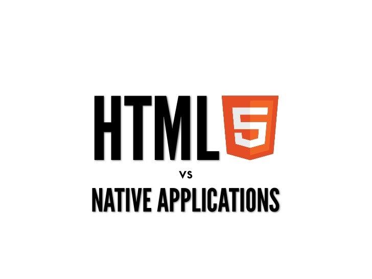 HTML5 vs. Native Applications