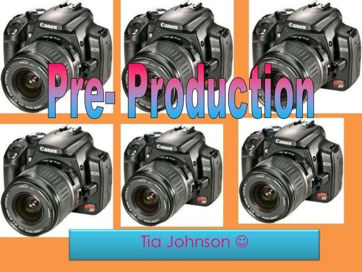 Pre- Production<br />Tia Johnson <br />