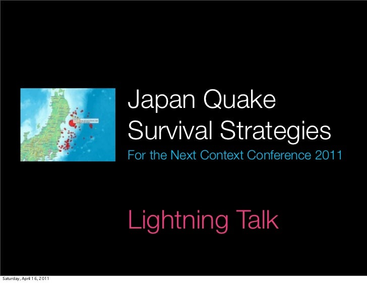 Japan QuakeSurvival StrategiesFor the Next Context Conference