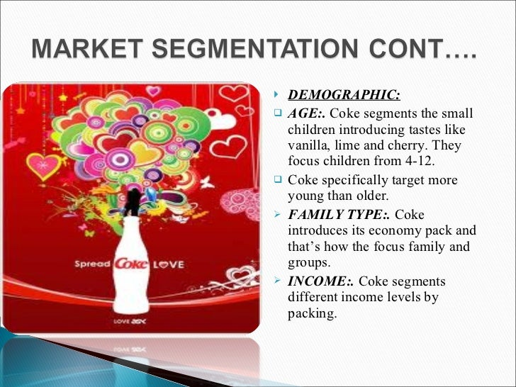 who is coca cola target marketing and segmentation market Target marketing of colorado advertising agency, contact, clients, profile, marketing, ranking, review  this type of market approach refers to market segmentation the coca-cola company when advertising,.