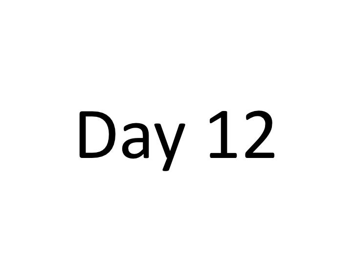 Day 12<br />