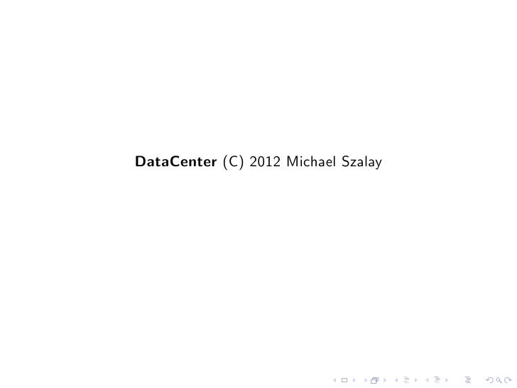 DataCenter (C) 2012 Michael Szalay